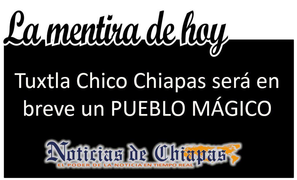 Noticias de Chiapas La Mentira de Hoy