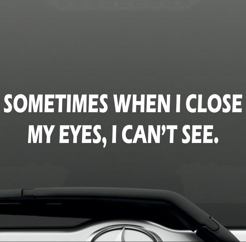 Details About Sometimes When I Close My Eyes Funny Bumper
