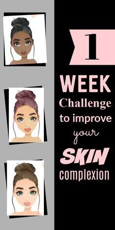Day By Day Plan To Improve Your Skin Complexion In Just 1 Week 737042295250472704