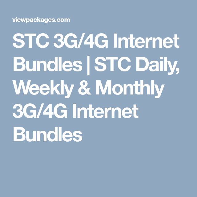 Stc 3g 4g Internet Packages Nov 2020 Daily Weekly Monthly 4g Internet Internet Packages Internet