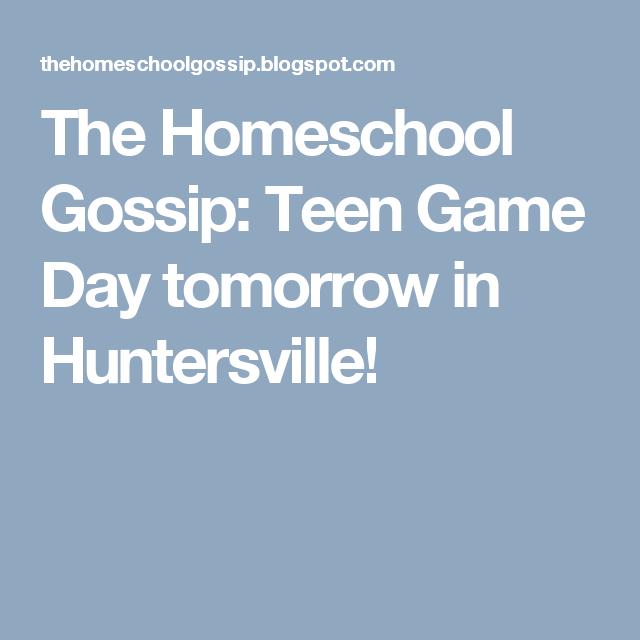 The Homeschool Gossip: Teen Game Day tomorrow in Huntersville!