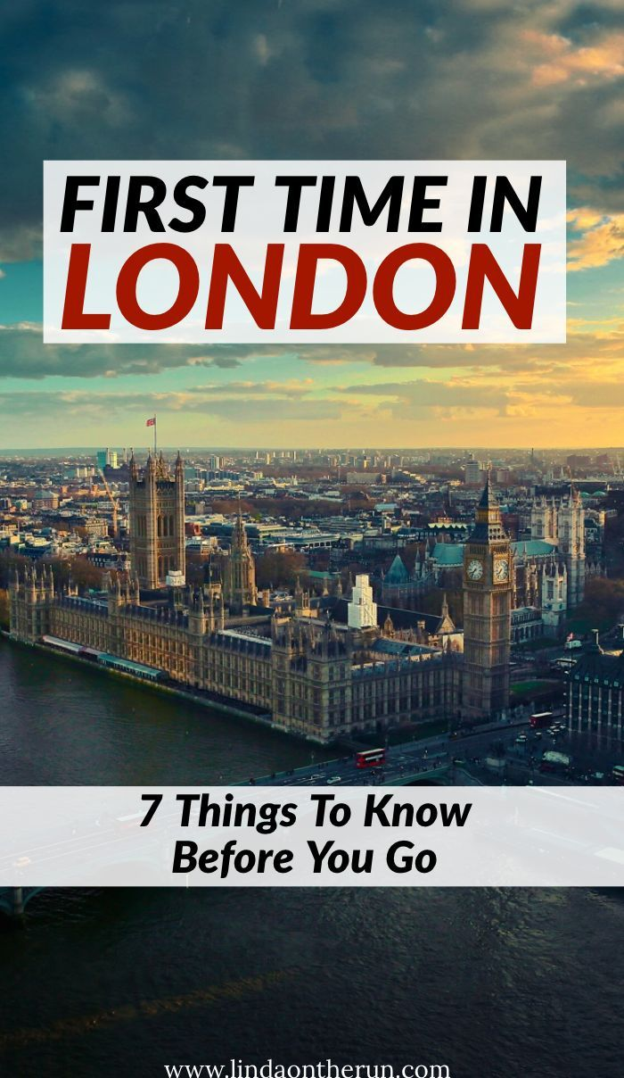 7 Things To Know Before Your First Time In London London