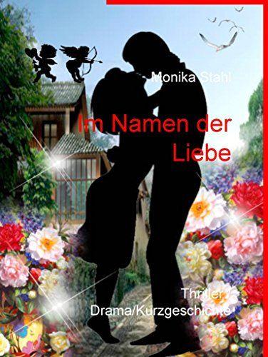Im Namen der Liebe: Thriller / Drama/Kurzgeschichte von M... https://www.amazon.de/dp/B01HMTXQA2/ref=cm_sw_r_pi_dp_OHHCxbRT78896