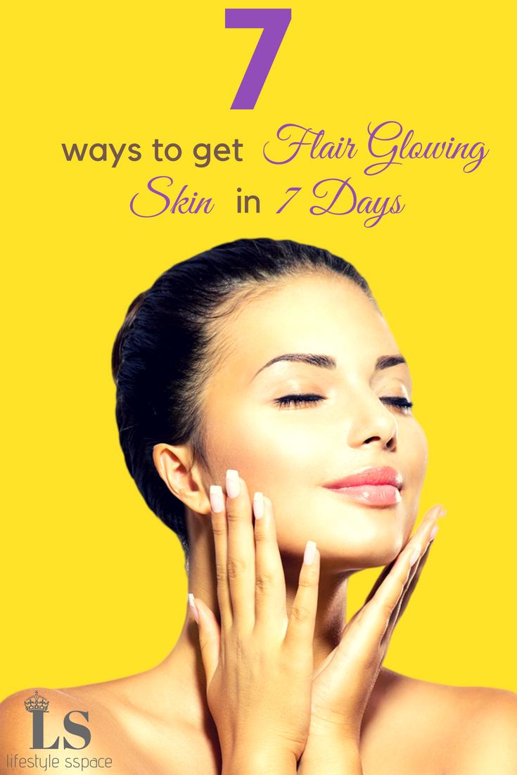8 Ways to Get Fair Glowing Skin In 8 Days  Natural glowing skin