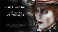 Frases Do Filme Alice No Pais Das Maravilhas Pesquisa Google