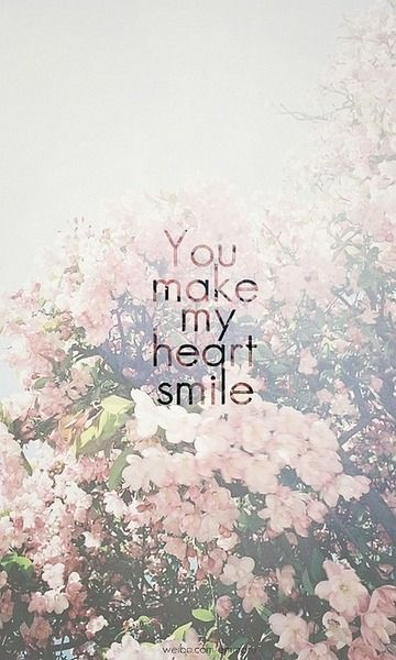 You make my heart smile