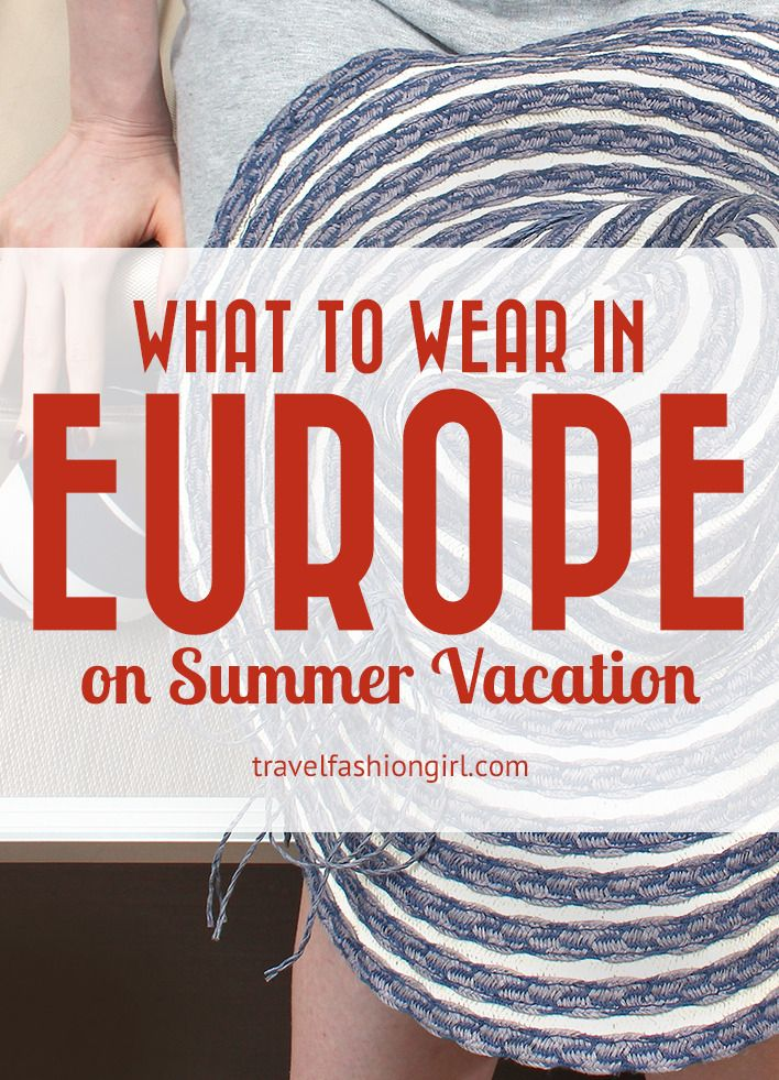 73d8346cea0 What to Wear in Europe on your Summer Vacation. Planning what to wear in  Europe on your summer vacation is made easy with packing tips from Clare  with ...
