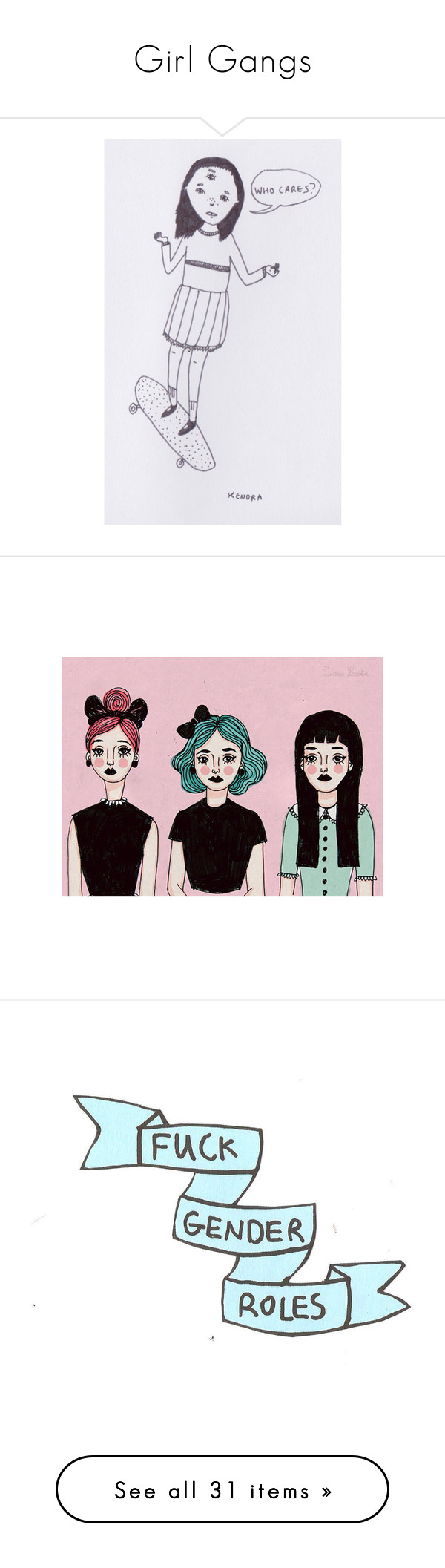 """""""Girl Gangs"""" by kai-vienna ❤ liked on Polyvore featuring feminism, rookie, drawings, fillers, pictures, backgrounds, drawing, doodle, scribble and photos"""