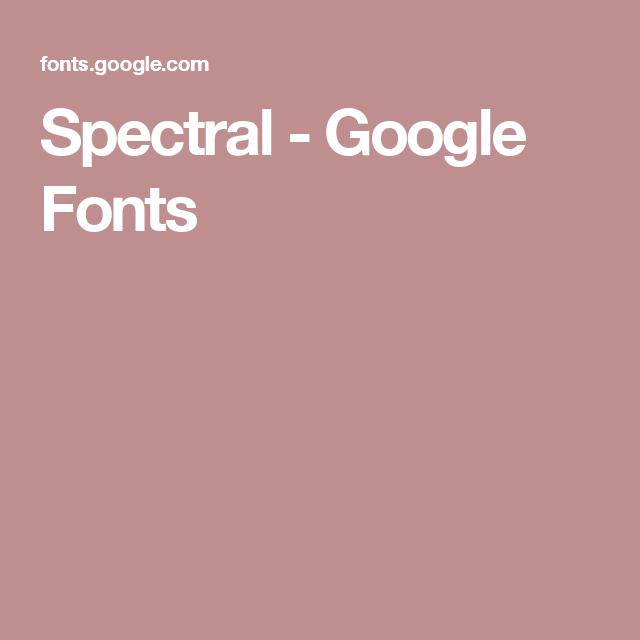 Spectral - Google Fonts | Typeface | Google fonts, Fonts