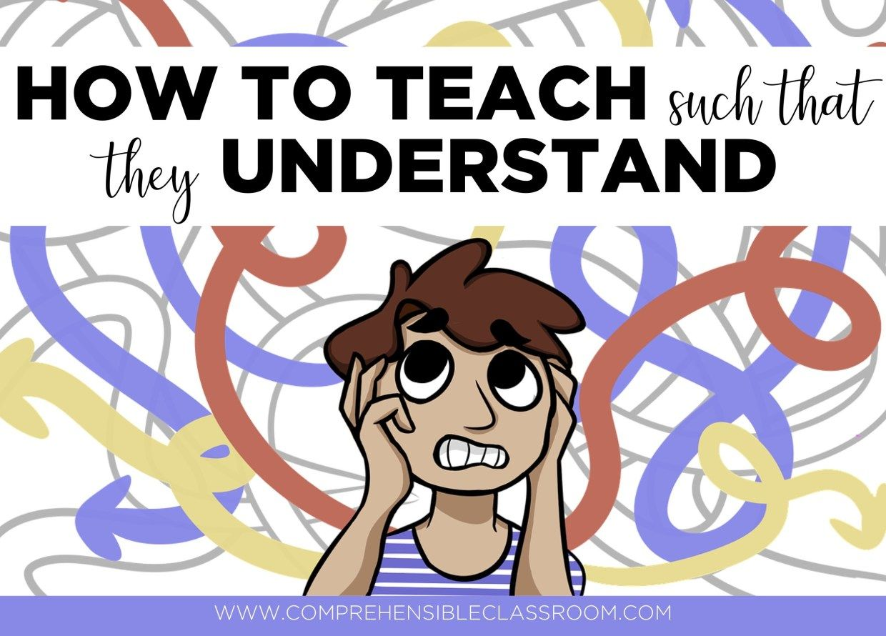 How To Teach Such That They Understand