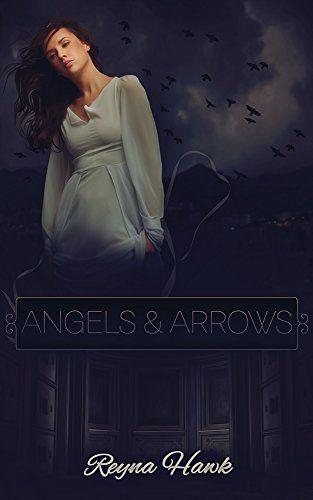 Angels & Arrows by Reyna Hawk, http://www.amazon.com/dp/B00O3XC7F6/ref=cm_sw_r_pi_dp_kOpFub1EE7KZX