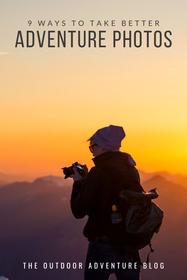 9 Ways to Take Better Adventure Photos