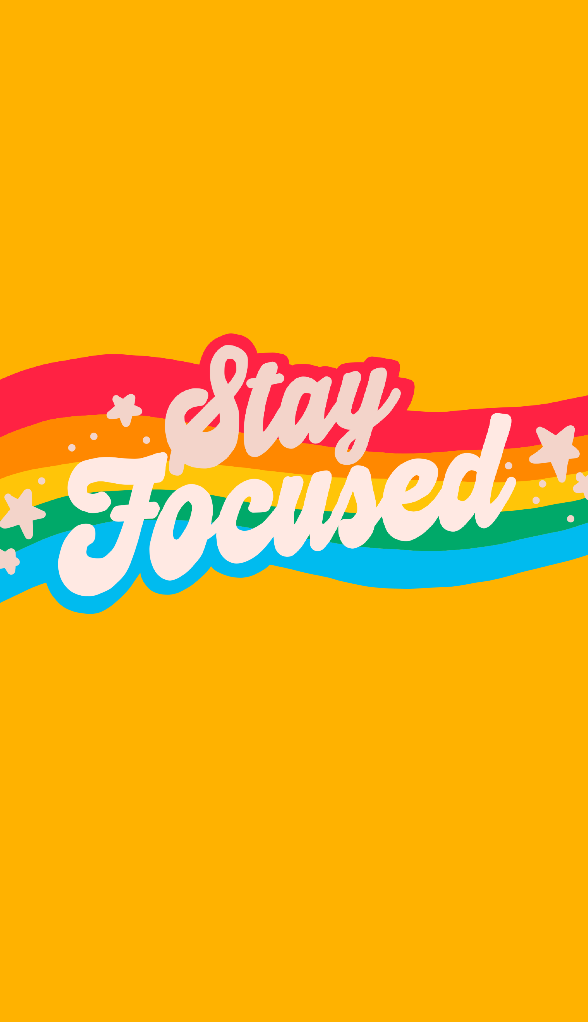 Stay Focused Rainbow Aesthetic Iphone Wallpaper By Glowingly Rainbow Aesthetic Aesthetic Iphone Wallpaper Cute Backgrounds For Iphone