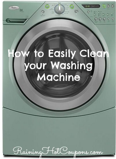 How To Easily Clean Your Washing Machine Clean Your Washing Machine Cleaning Household Cleaning Tips