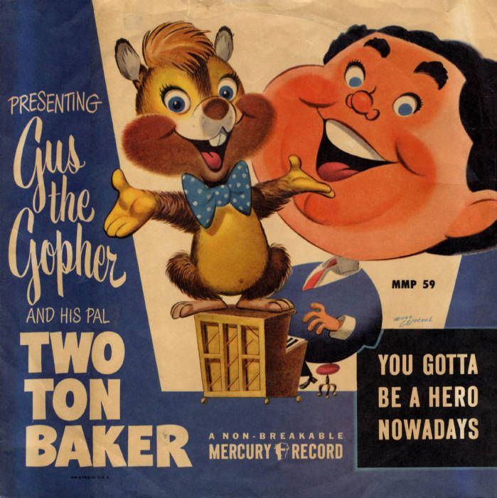 Gus the Gopher and his pal, Tow Ton Baker