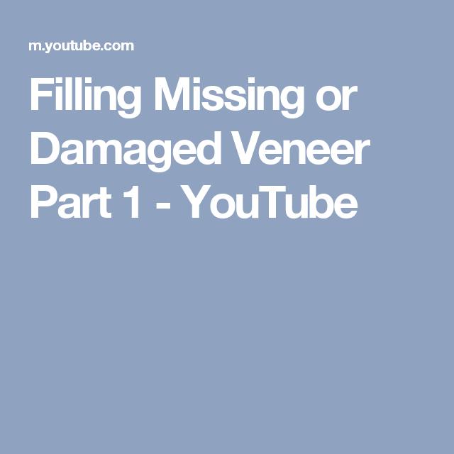 Filling Missing Or Damaged Veneer Part 1