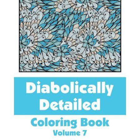 Diabolically Detailed Coloring Book (Volume 7)