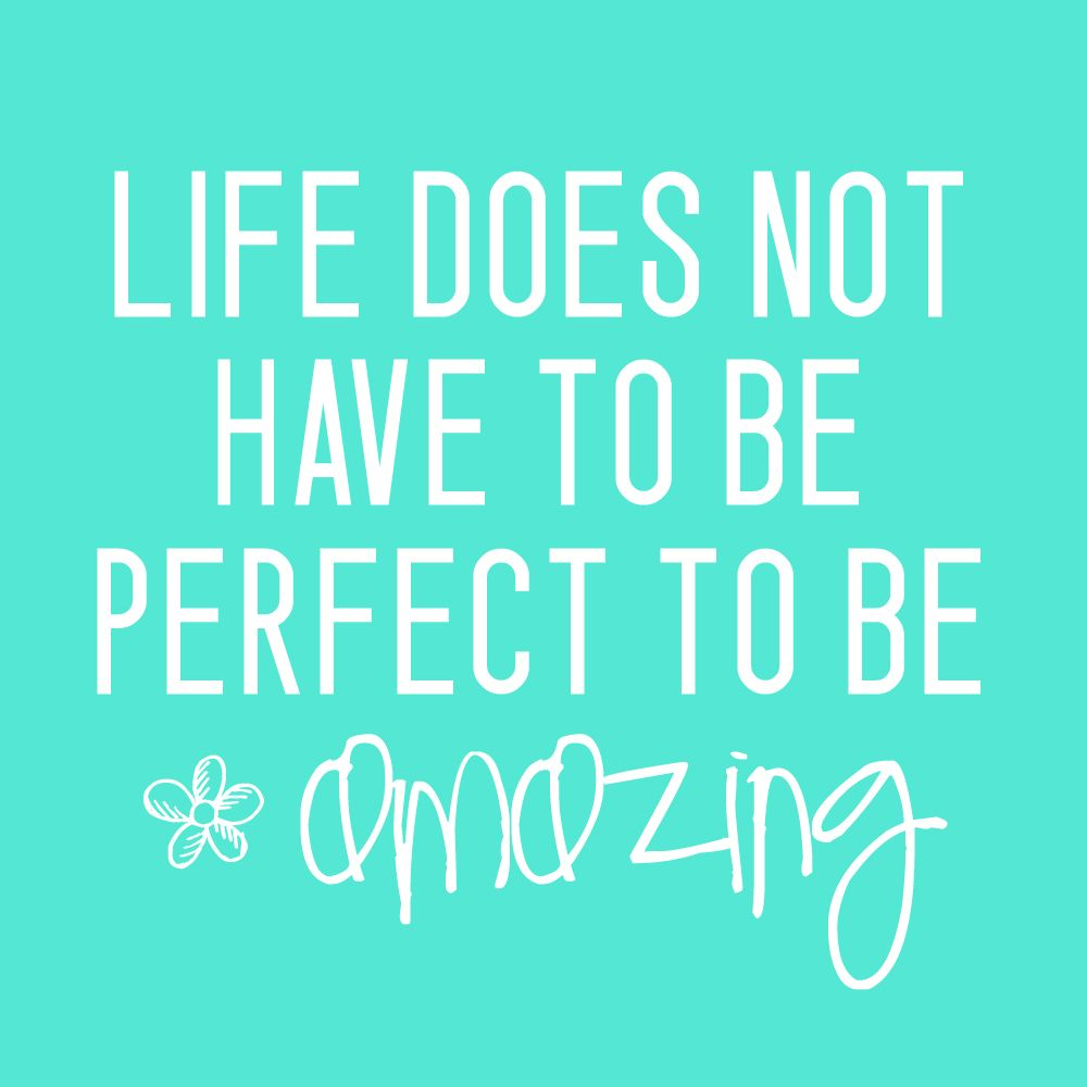 Religious Motivational Quotes Life Doesn't Have To Be Perfect To Be Wonderfultruth