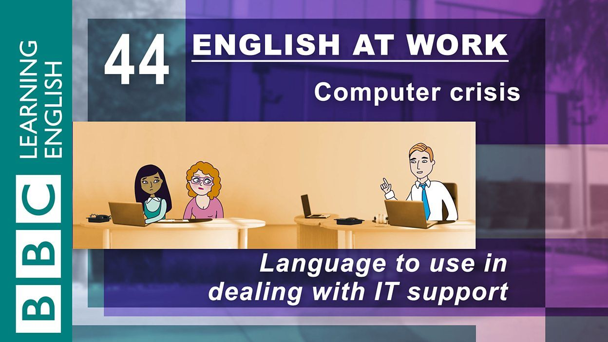 BBC Learning English English at Work / Computer crisis