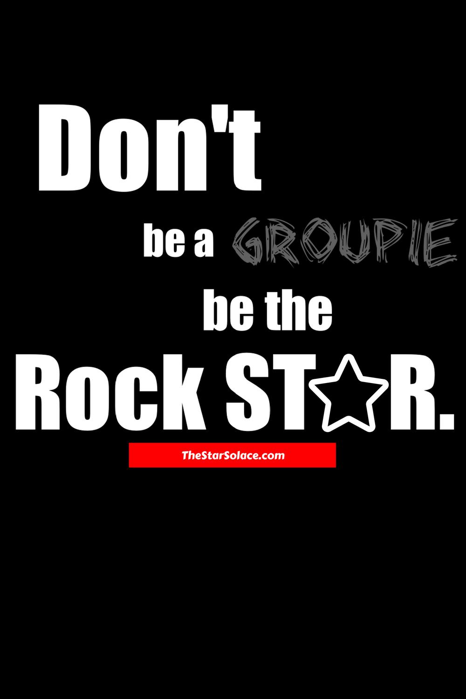 rock star, music, motivation, groupie, inspiration, life