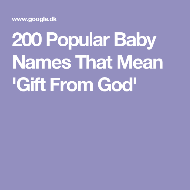 200 Popular Baby Names That Mean 'Gift From God' | Baby names ...