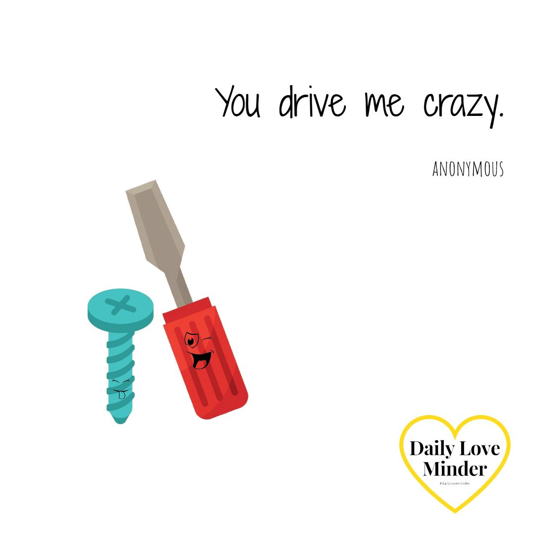 Who drives you crazy Tag them here funny funnyquote funnylove