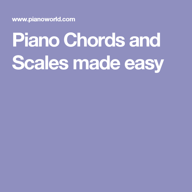 Piano Chords And Scales Made Easy Music Production Composition