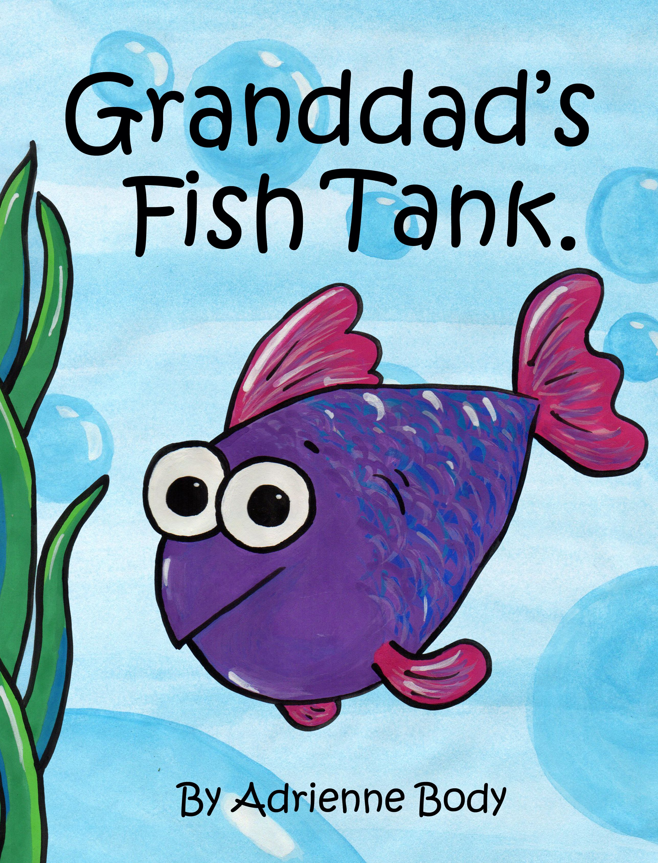 Granddads fish tank childrens book about aquarium fish and other