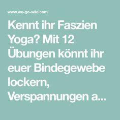 12 effektive Faszien Yoga Übungen, die Verspannungen lösen #pilatesyoga
