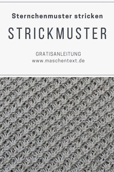 Photo of Strickanleitung: Sternchenmuster stricken | maschentext.de,  #maschentextde #Sternchenmuster …