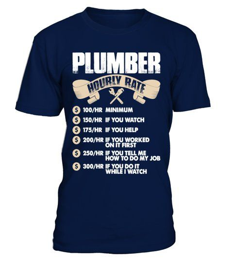 664ae8f65 proud be a plumber? Show pride wearing this Plumber Hourly Rate ...