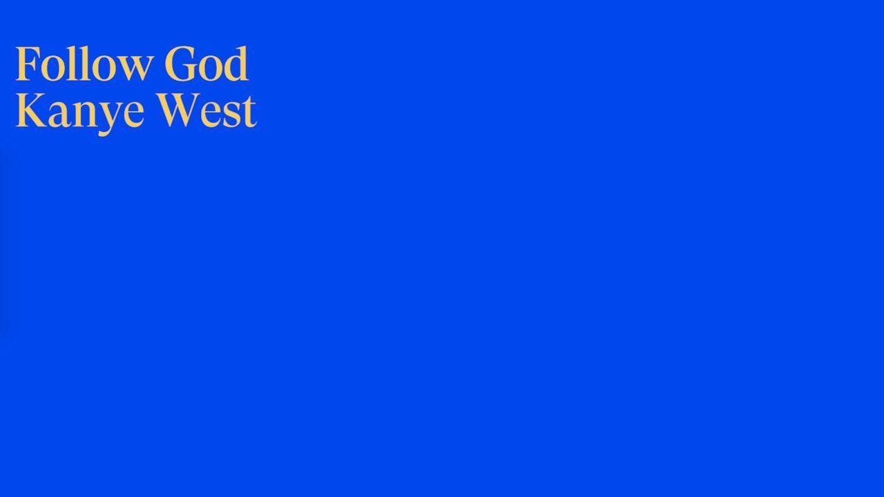Kanye West Follow God Official Lyric Video 2019 Is Wild Kanye West Songs Kanye