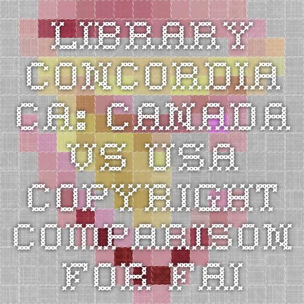 library concordia ca: Canada vs USA Copyright Comparison for