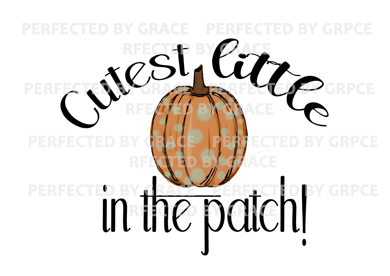 Cutest Little Pumpkin In The Patch Png Jpg Tshirt Design Etsy Patches Tshirt Designs Little Pumpkin