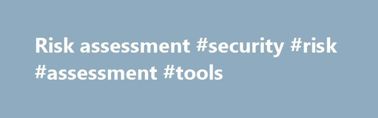 Risk assessment #security #risk #assessment #tools    papua - risk assessment