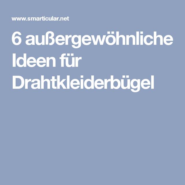 Außergewöhnliche Bilder Ideen 6 außergewöhnliche ideen für drahtkleiderbügel drahtkleiderbügel