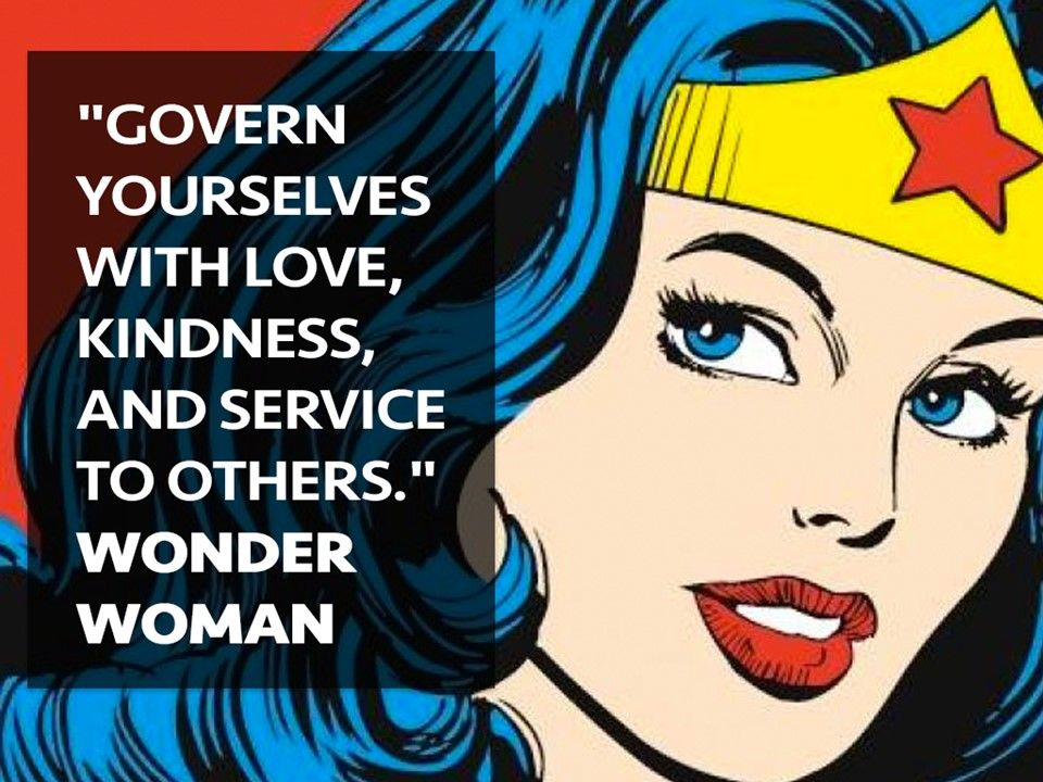 Govern Yourselves With Love Kindness And Service To Others Wonder Woman From Teamtri Leadership Quotes Superhero Classroom Wonder Woman