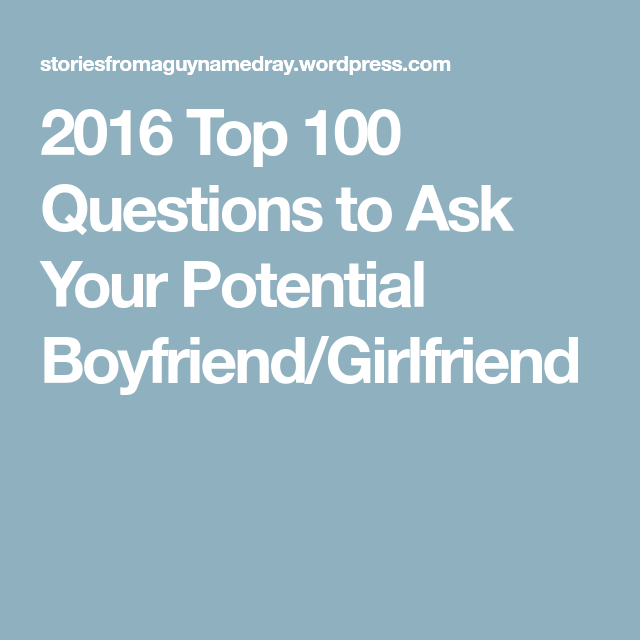Questions for potential boyfriend