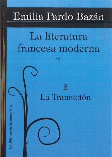 La Literatura Francesa Moderna 2 La Transición Emilia Pardo Bazán Literatura Uñas Francesas Escritores