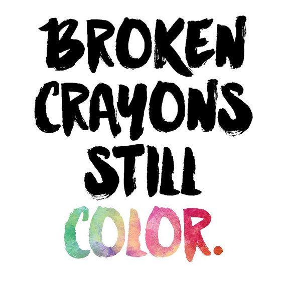 Broken Crayons Still Color Print Diy Quotes Words Broken Crayons