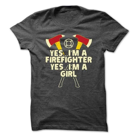 I am a firefighter I am a girl T-Shirts, Hoodies, Sweatshirts, Tee Shirts (21.99$ ==► Shopping Now!)