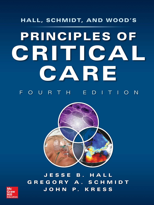 Principles of Critical Care, 4e Jesse B. Hall, Gregory A