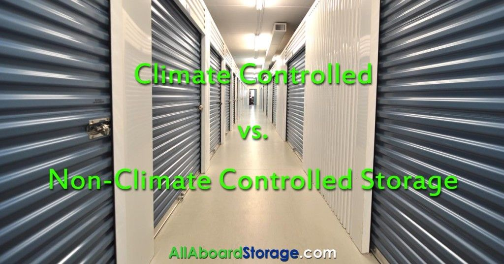Climate Controlled Vs Non Climate Controlled Storage With Images