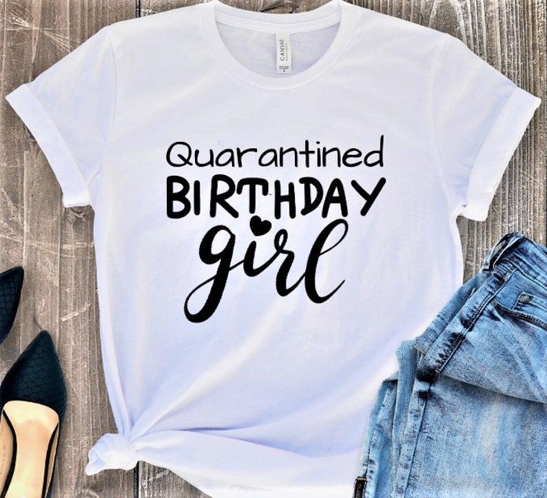 Quarantined Birthday Girl T Shirt Birthday Party Tee Etsy Birthday Girl T Shirt Girls Tshirts Shirts