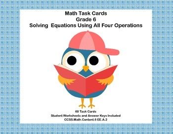 This product has 40 Task Cards to provide practice solving for an unknown in each of the four operations. There are 60 cards for addition, subtraction, multiplication, and division.  Student Worksheets and Answer Keys Included Aligned with CCSS.Math.Content.6 EE.A.2