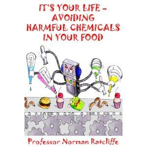 IT'S YOUR LIFE - AVOIDING HARMFUL CHEMICALS IN YOUR FOOD (Kindle Edition)  http://www.amazon.com/dp/B007EVPIAK/?tag= hfp09-20  B007EVPIAK