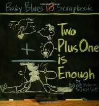 Two Plus One Is Enough: Baby Blues Scrapbook 18 by Jerry Scott and Rick Kirkman #BabyBlues #GoComics