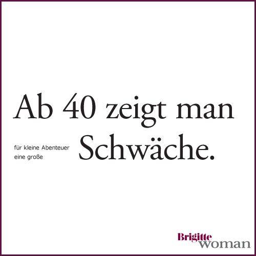 Brigitte Woman Geburtstag 40 Spruche 40 Geburtstag Und Weisheiten