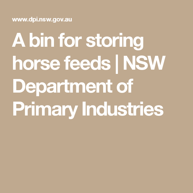 A bin for storing horse feeds | NSW Department of Primary Industries