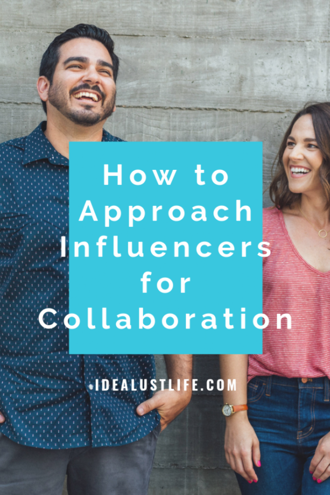 How to approach influencers for collaboration   Idealust   Building genuine business relationships is one of the best marketing strategies we know. Check out how to approach influencers for collaboration and networking in a genuine (and not slimy) way! #networking #creativeentrepreneur